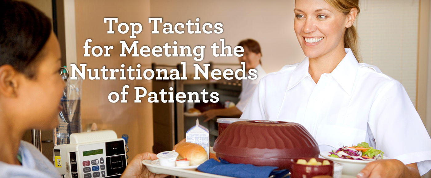 Top Tactics for Meeting the Nutritional Needs of Patients image