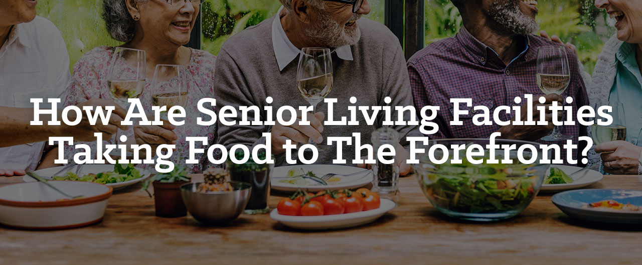 Blog Post for Senior Facilities Food